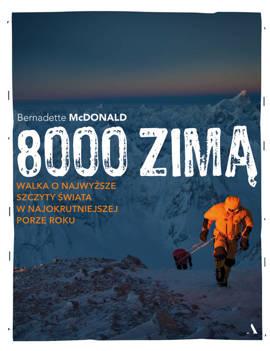 8000 zimą. Wspinanie się na najwyższe szczyty w najzimniejszej porze roku