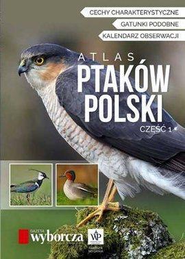 Atlas Ptaków Polski. cz. 1