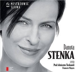 """Frances Mayes """"Pod Słońcem Toskanii"""" czyta Danuta Stenka"""