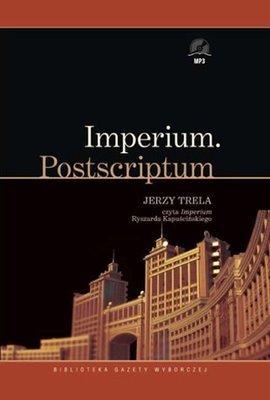 Imperium. Postscriptum Ryszard Kapuściński
