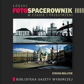 Łódzki foto spacerownik w czasie i przestrzeni