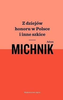 Z dziejów honoru w Polsce i inne szkice